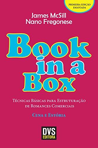 Book in a box: Técnicas Básicas para Estruturação de Romances Comerciais - Cena e Estória