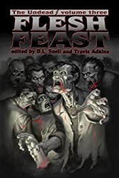 The Undead: Flesh Feast (Zombie Anthology , vol. 3)