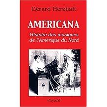 AMERICANA : HISTOIRE DES MUSIQUES DE L'AMÉRIQUE DU NORD