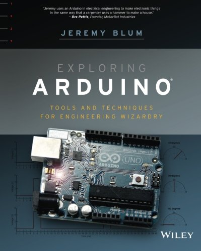 Exploring Arduino: Tools and Techniques for Engineering Wizardry [Jeremy Blum] (Tapa Blanda)