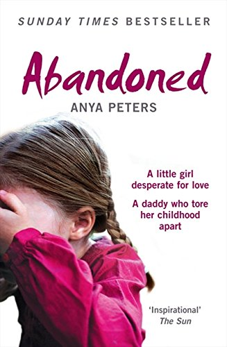 Anya Slip - Abandoned: The true story of a little girl who didn't belong