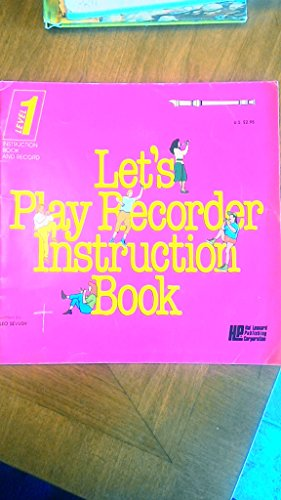 Let's Play Recorder Instruction Book: Level (Hal Leonard Lets Play Recorder)