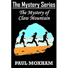 The Mystery of Claw Mountain (The Mystery Series Book 4)