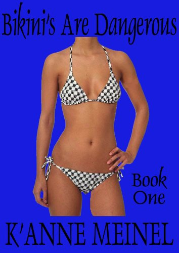Bikini's are Dangerous 1 (Book 1)