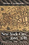 New York City, 1664-1710, Thomas J. Archdeacon, 080147910X