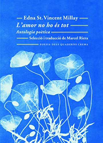 L´Amor No Ho És Tot (Poesia dels Quaderns Crema) (Catalán) Tapa blanda – 12 abr 2017 Edna St. Vincent Millay Marcel Riera Bou 8477275793 Poetry by individual poets
