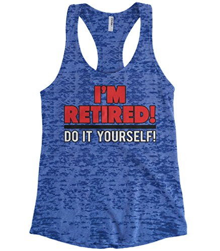 Cybertela Women's I'm Retired! Do It Yourself Burnout Racerback Tank Top (Royal, - Yourself Top Tank Do It