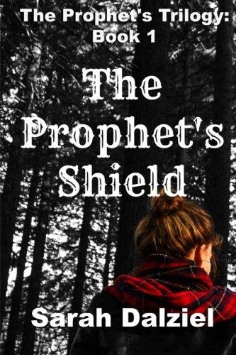 Read Online The Prophet's Shield (The Prophet's Trilogy) (Volume 1) PDF