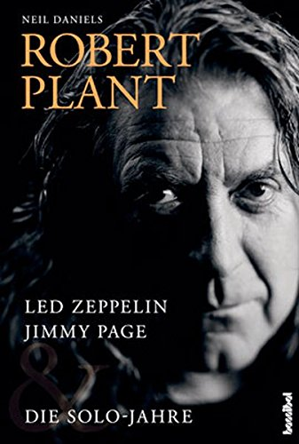 Robert Plant - Led Zeppelin, Jimmy Page & Die Solo Jahre