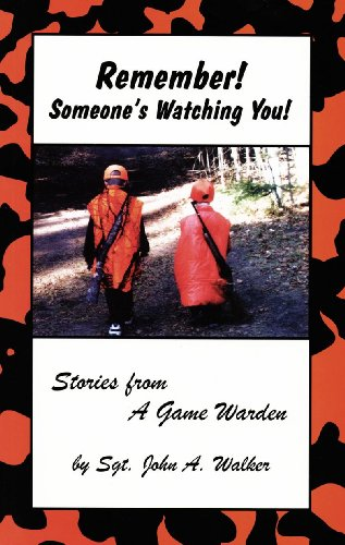 Remember! Someone's Watching You! (Stories from a Game Warden)