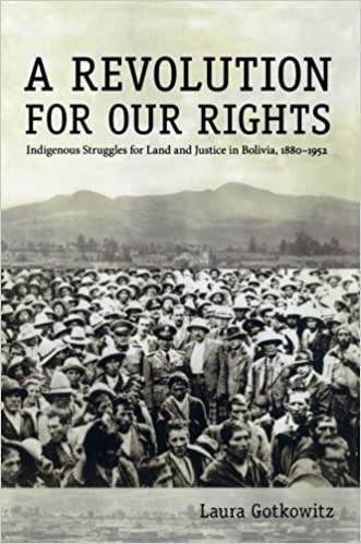 Book A Revolution for Our Rights: Indigenous Struggles for Land and Justice in Bolivia, 1880-1952