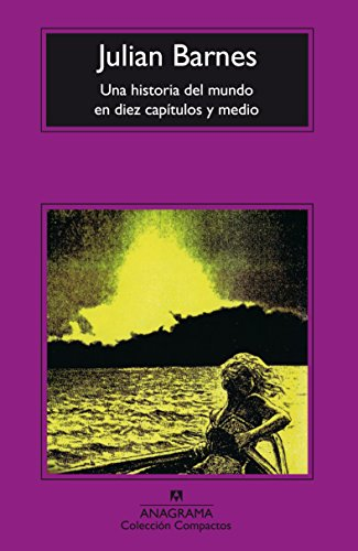 Una Historia del Mundo En Diez Capitulos y Medio (Spanish Edition)