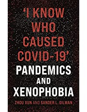 'I Know Who Caused COVID-19': Pandemics and Xenophobia