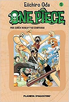 One Piece Nº 05: Por Quién Doblan Las Campanas por Eiichiro Oda