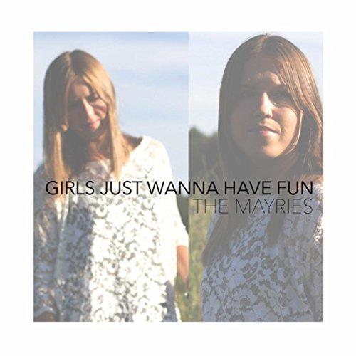 (Girls Just Wanna Have Fun)