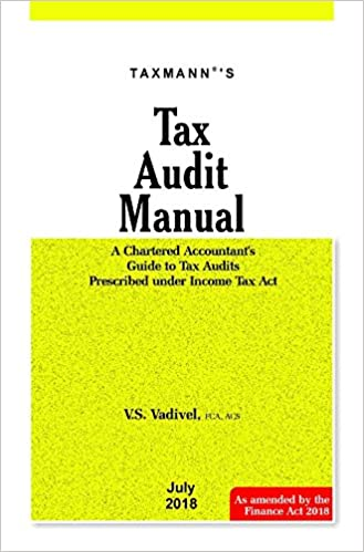 Tax Audit Manual-A Chartered Accountants's Guide to Tax Audits Prescribed under Income Tax Act