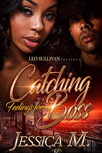 Catching Feelings For A Boss Kindle Edition By Jessica M
