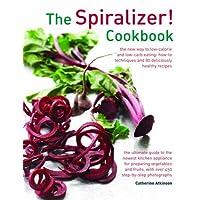 The Spiralizer! Cookbook