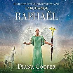 Méditation pour entrer en contact avec l'archange Raphaël