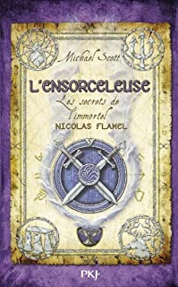 Les secrets de l'immortel Nicolas Flamel [3] : L'ensorceleuse, Scott, Michael