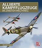 Alliierte Kampfflugzeuge: im Zweiten Weltkrieg