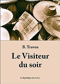 Le visiteur du soir et autres histoires par Traven