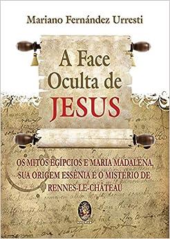 A Face Oculta de Jesus (Em Portuguese do Brasil)