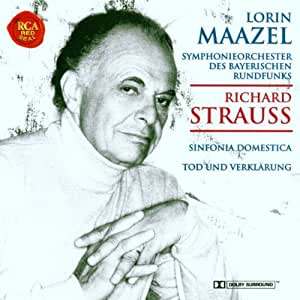 Richard Strauss:  Sinfonia Domestica / Death and Transfiguration