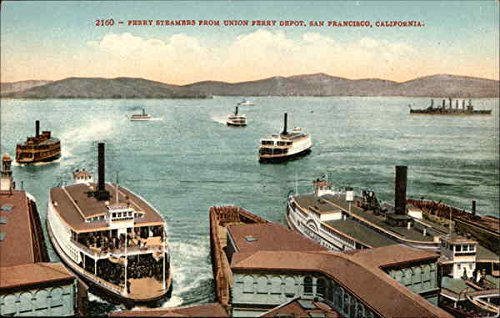 Ferry Steamers from Union Ferry Depot San Francisco, California Original Vintage - Union Ferry Depot