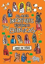 As mais incríveis histórias bíblicas: Bíblia infantil