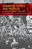 Bombing, States and Peoples in Western Europe 1940-1945, Overy, Richard, 1441185682