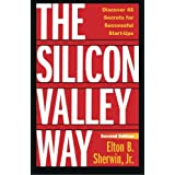 The Silicon Valley Way, Second Edition: Discover 45 Secrets for Successful Start-Ups