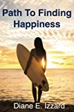 img - for Path To Finding Happiness book / textbook / text book