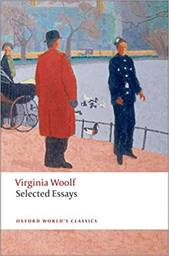 selected essays oxford world s classics amazon co uk virginia  selected essays oxford world s classics amazon co uk virginia woolf david bradshaw 8601404848131 books