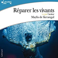 Réparer les vivants | Livre audio Auteur(s) : Maylis de Kerangal Narrateur(s) : Maylis de Kerangal