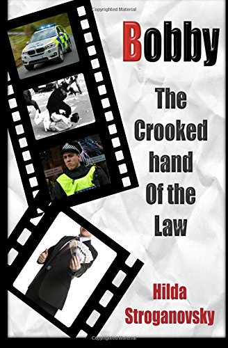 Bobby: The Crooked Hand of the Law