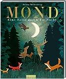 Mond: Eine Reise durch die Nacht (Britta Teckentrup Bilderbücher)