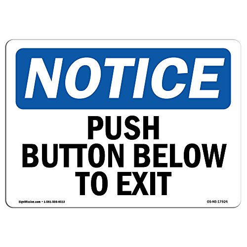 OSHA Notice Signs - Push Button Below to Exit Sign   Extremely Durable Made in The USA Signs or Heavy Duty Vinyl Label Decal   Protect Your Construction Site, Warehouse & Business ()