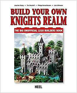 Build Your Own Lego Knight's Realm: The Big Unofficial Lego