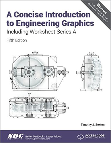 A Concise Introduction to Engineering Graphics Including Worksheet Series A Fifth Edition