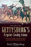Gettysburg's Forgotten Cavalry Actions, Eric Wittenberg, 1611210704