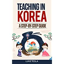 Teaching in Korea: A Step-by-Step Guide (English Edition)