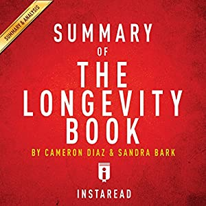 Summary of The Longevity Book by Cameron Diaz and Sandra Bark | Includes Analysis Audiobook