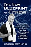 The New Blueprint for Fitness, Roger D Smith, 1938590015