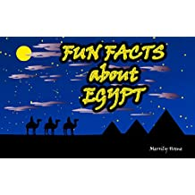 Childrens Book : Fun facts about Egypt: (Ancient Egypt for kids) (Ages 4 - 12) (egypt picture book, pyramids for kids, mummies for kids, hieroglyphs for ... books for kids, egypt history for kids)
