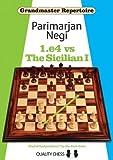 Grandmaster Repertoire: 1.e4 Vs The Sicilian I-Parimarjan Negi