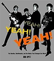 Yeah! Yeah! Yeah!: The Beatles Beatlemania And