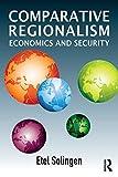 Comparative Regionalism : Economics and Security, Solingen, Etel L., 0415622794