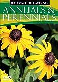 The Complete Gardener: Annuals & Perennials