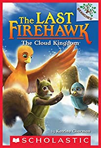 The Cloud Kingdom: A Branches Book (The Last Firehawk #7)
